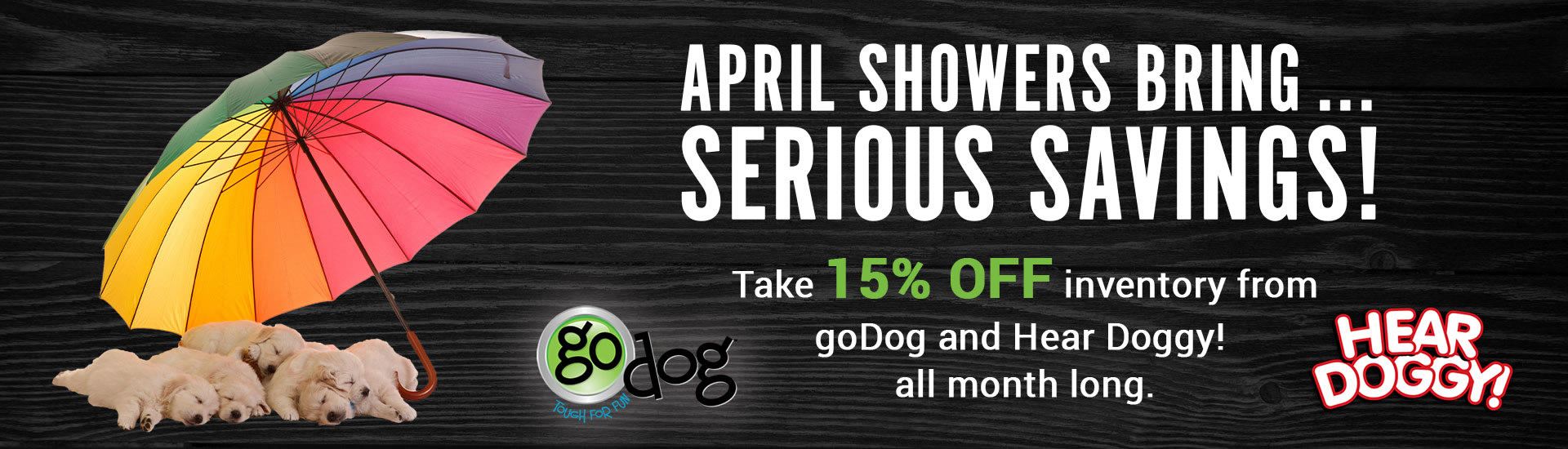 Take 15% off inventory from goDog and Hear Doggy! all month long.